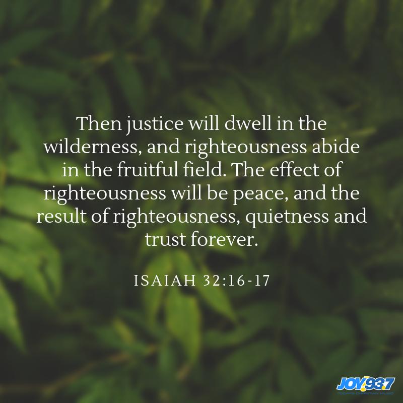 Isaiah 32:16-17